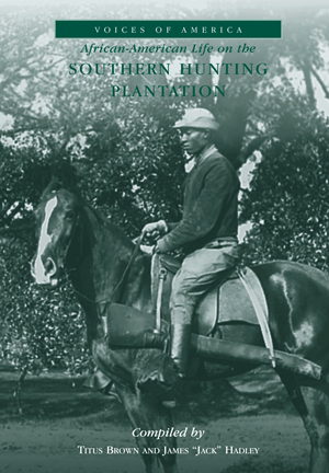 African-American Life on the Southern Hunting Plantation