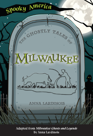 The Ghostly Tales of Milwaukee