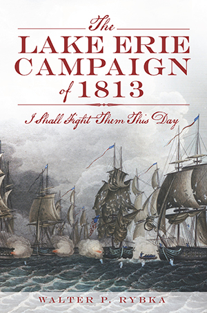 The Lake Erie Campaign of 1813