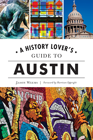 A History Lover's Guide to Austin