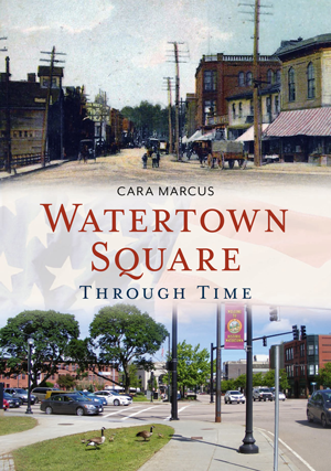Watertown Square Through Time