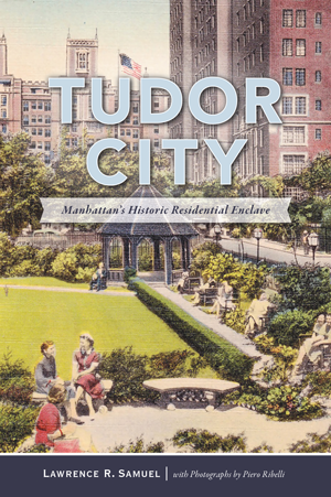 Tudor City: Manhattan's Historic Residential Enclave