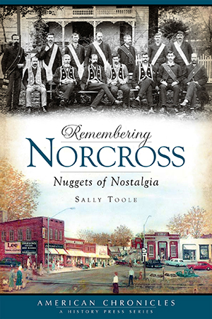Remembering Norcross: Nuggets of Nostalgia
