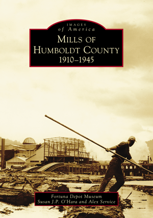 Mills of Humboldt County, 1910-1945