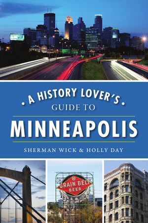 A History Lover's Guide to Minneapolis