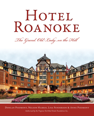 Hotel Roanoke: The Grand Old Lady on the Hill