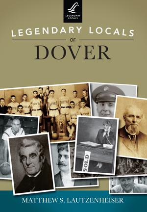 Legendary Locals of Dover