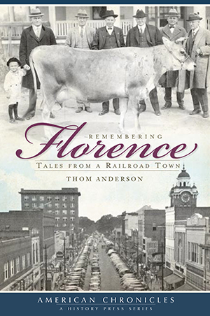 Remembering Florence: Tales from a Railroad Town