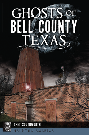 Ghosts of Bell County, Texas