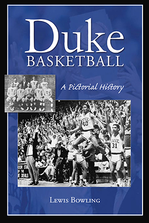 Duke Basketball: A Pictorial History