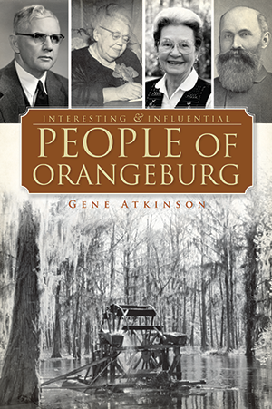 Interesting and Influential People of Orangeburg