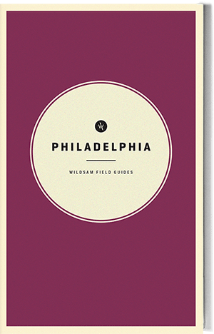 Wildsam Field Guides  Philadelphia