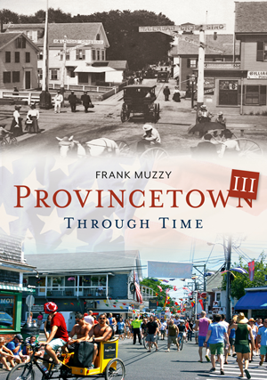 Provincetown Through Time III