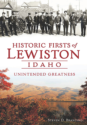 Historic Firsts of Lewiston, Idaho