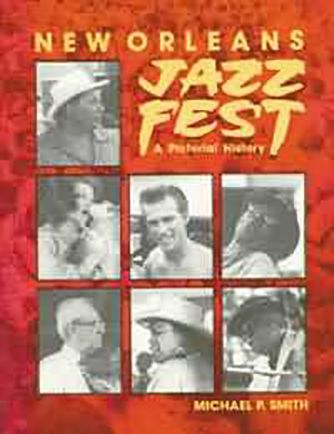 New Orleans Jazz Fest: A Pictorial History