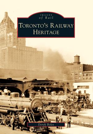 Toronto's Railway Heritage