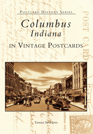Columbus, Indiana in Vintage Postcards