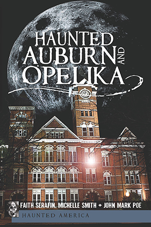Haunted Auburn and Opelika