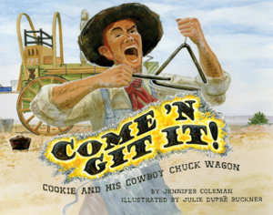 Come 'n Git It! Cookie and His Cowboy Chuck Wagon