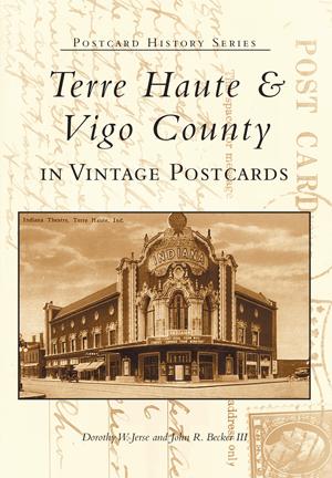 Terre Haute & Vigo County in Vintage Postcards
