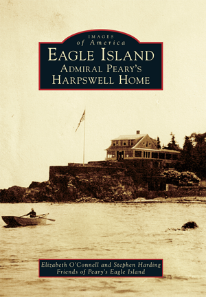Eagle Island: Admiral Peary's Harpswell Home