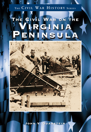 The Civil War on the Virginia Peninsula