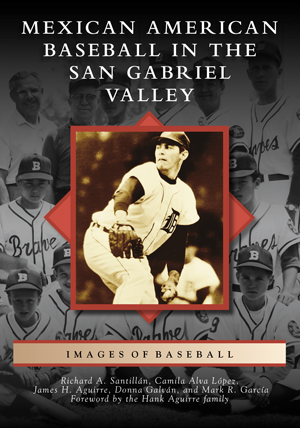 Mexican American Baseball in the San Gabriel Valley