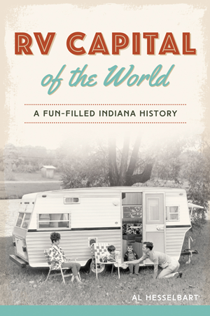 RV Capital of the World: A Fun-filled Indiana History