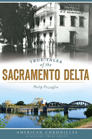 True Tales of the Sacramento Delta