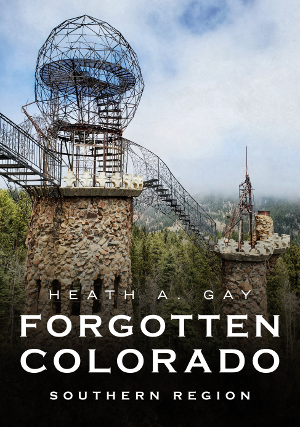 Forgotten Colorado