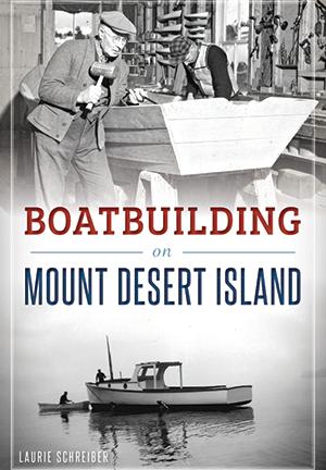 Boatbuilding on Mount Desert Island
