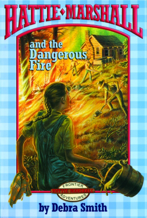 Hattie Marshall and the Dangerous Fire