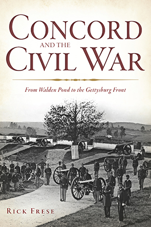 Concord and the Civil War: From Walden Pond to the Gettysburg Front