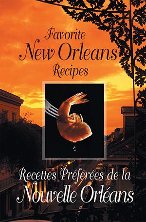 Favorite New Orleans Recipes/Recettes Préférées de la Nouvelle Orléans