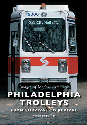 Philadelphia Trolleys: From Survival to Revival