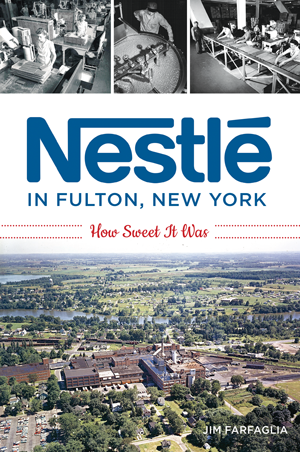 Nestlé in Fulton, New York: How Sweet It Was
