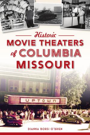 Historic Movie Theaters of Columbia, Missouri