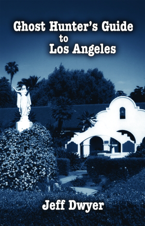 Ghost Hunter's Guide to Los Angeles