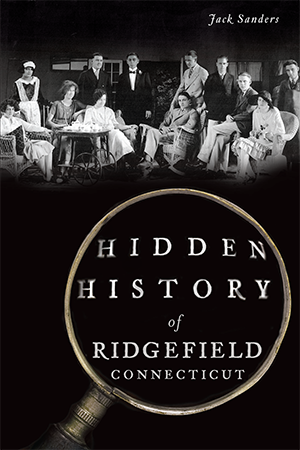 Hidden History of Ridgefield, Connecticut