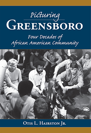 Picturing Greensboro: Four Decades of African American Community