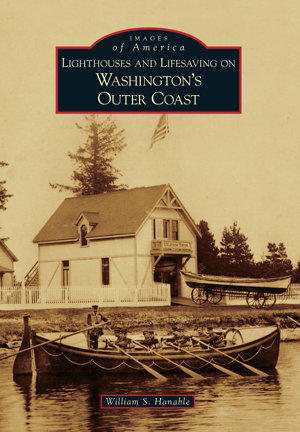 Lighthouses and Lifesaving on Washington's Outer Coast