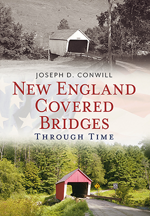 New England Covered Bridges Through Time