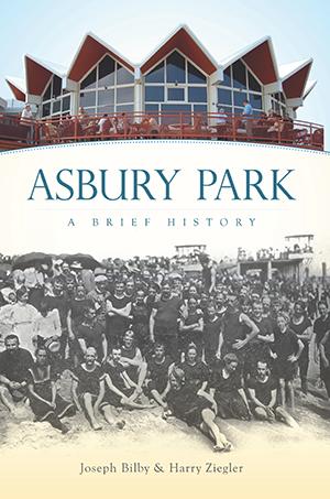 Asbury Park: A Brief History