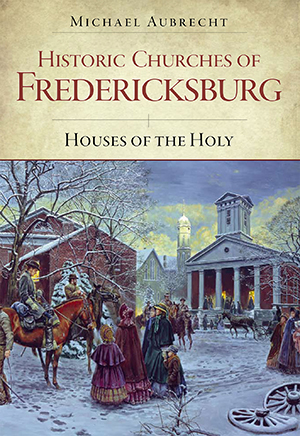 Historic Churches of Fredericksburg