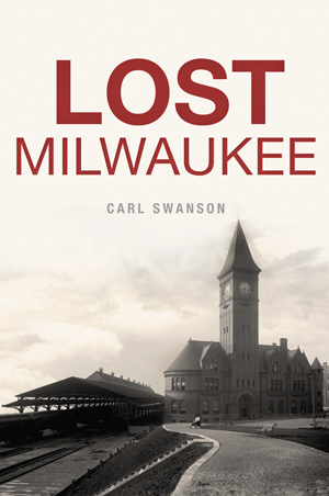Lost Milwaukee