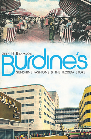 Burdine's: Sunshine Fashions & the Florida Store