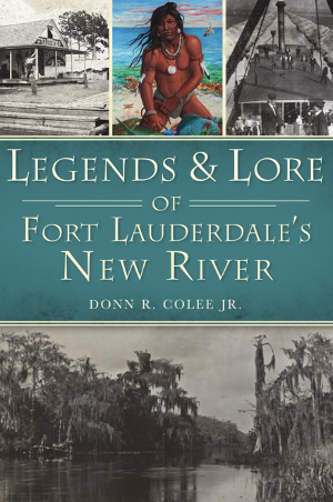 Legends & Lore of Fort Lauderdale's New River