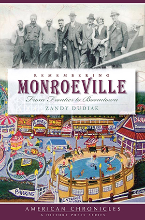 Remembering Monroeville: From Frontier to Boomtown