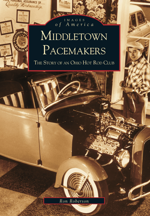 Middletown Pacemakers: The Story of an Ohio Hot Rod Club