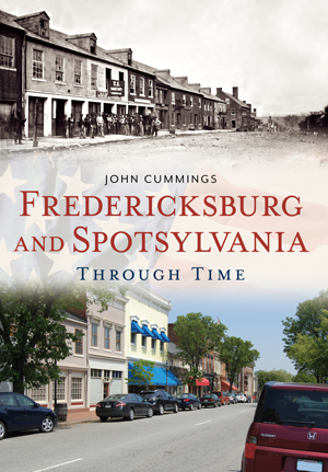 Fredericksburg and Spotsylvania Through Time